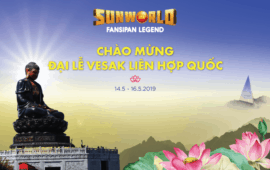 Warmly welcome International delegates participate the VESAK United Nations Day 2019 in Viet Nam & visit the Spiritual cultural complex Sun World Fansipan Legend